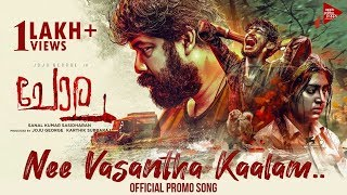 Chola Promo Song - Nee Vasantha Kaalam | Joju George | Nimisha Sajayan | Sanal Kumar Sasidharan