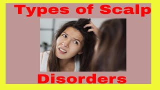 What are the Different TYPES OF SCALP DISORDERS ▼▼ SCALP PSORIASIS Home Remedies