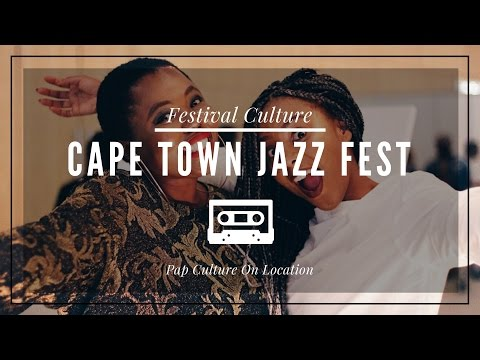 FESTIVAL CULTURE (CAPE TOWN JAZZ FEST) | Pap Culture On Location