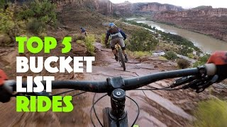 Top 5 Bucket List Mountain Bike Rides for 2017