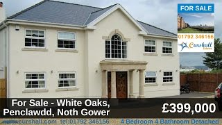 For Sale - Whiteoaks, Penclawdd, Swansea 4 Bedroom 4 Bathroom £399,000