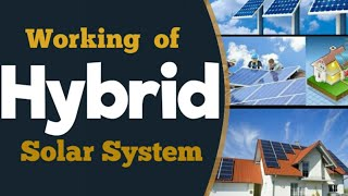 Solar Hybrid (On-grid + Off-Grid)  Solar System Price, Working, Net-metering with Battery in India