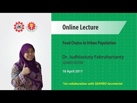 Food Choice in Urban Population - Dr. Judhiastuty Februhartanty (Online Lecture Series)
