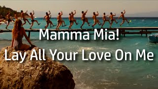 Mamma Mia! | Lay All Your Love On Me