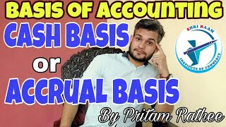 Cash Basis and Accrual Basis of Accounting / Chapter 4 / Accountancy / Class 11th / By Pritam Rathee