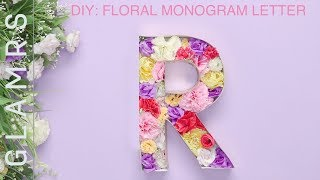 DIY Room Decor: Floral Monogram Letter - Easy DIY Tutorial | Wall Decoration Ideas
