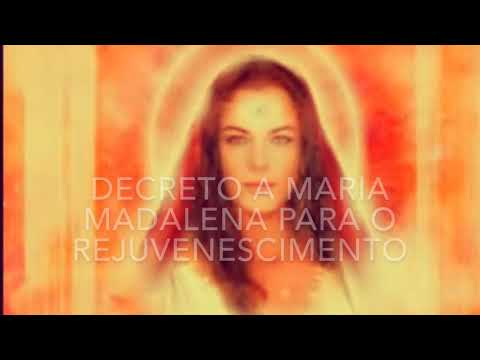 DECRETO A MARIA MADALENA PARA O REJUVENESCIMENTO