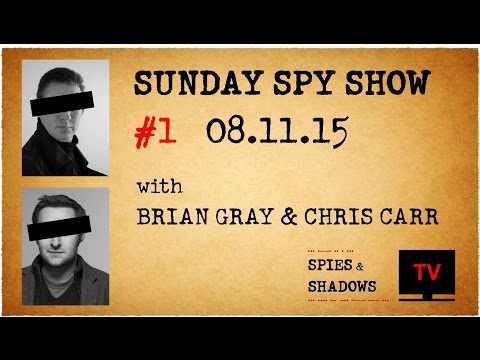 Spies & Shadows TV - Podcast -  Episode One:  8/11/15
