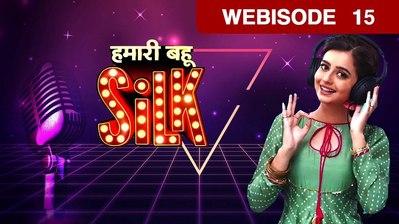 Download Hamari Bahu Silk - हमारी बहू सिल्क | Hindi TV Serial | Webisode | Ep 15 | Zee TV