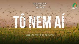 CULTO MATUTINO - 12/07/2020