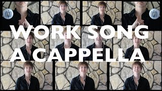 Work Song cover - Hozier a cappella arrangement - Lilly Brown