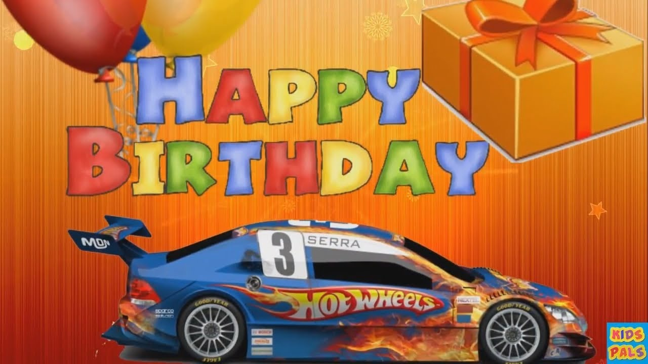 Hot Wheels Happy Birthday Song For Kids Nursery Rhymes For Children Youtube