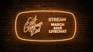 Ask Me (A German) ANYTHING | March 2018 Livestream Q