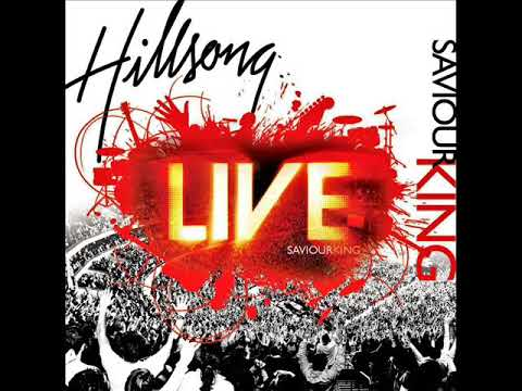 Hillsong - Saviour King - Full Album