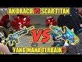 Ak Draco Dragon Vs Scar Titan Yang Mana Yang Terbaik Terbaru   Mp3 - Mp4 Download