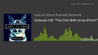 """Episode 236 """"The One With Andy Mitton"""""""