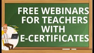 FREE WEBINARS FOR TEACHERS WITH CERTIFICATES (Tutorial)  Click links below to register