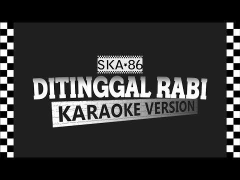 SKA 86 - DITINGGAL RABI (Karaoke Version)