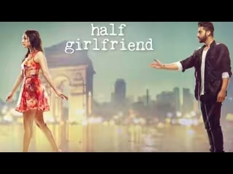 Tu Mera Hai Sanam | Arijit Singh | Half Girlfriend | Arjun Kapoor, Shraddha Kapoor