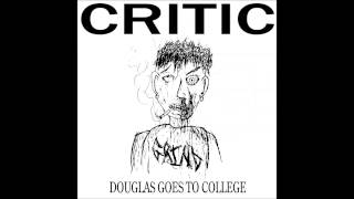 Critic- Kill Your Dog EP and Douglas Goes to College LP