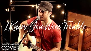 Repeat youtube video Taylor Swift - I Knew You Were Trouble (Boyce Avenue acoustic cover) on Apple & Spotify