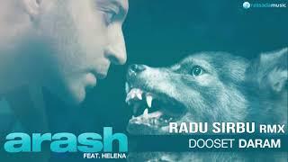 Download ARASH feat. Helena - DOOSET DARAM (RADU SIRBU Official RMX) Mp3 and Videos