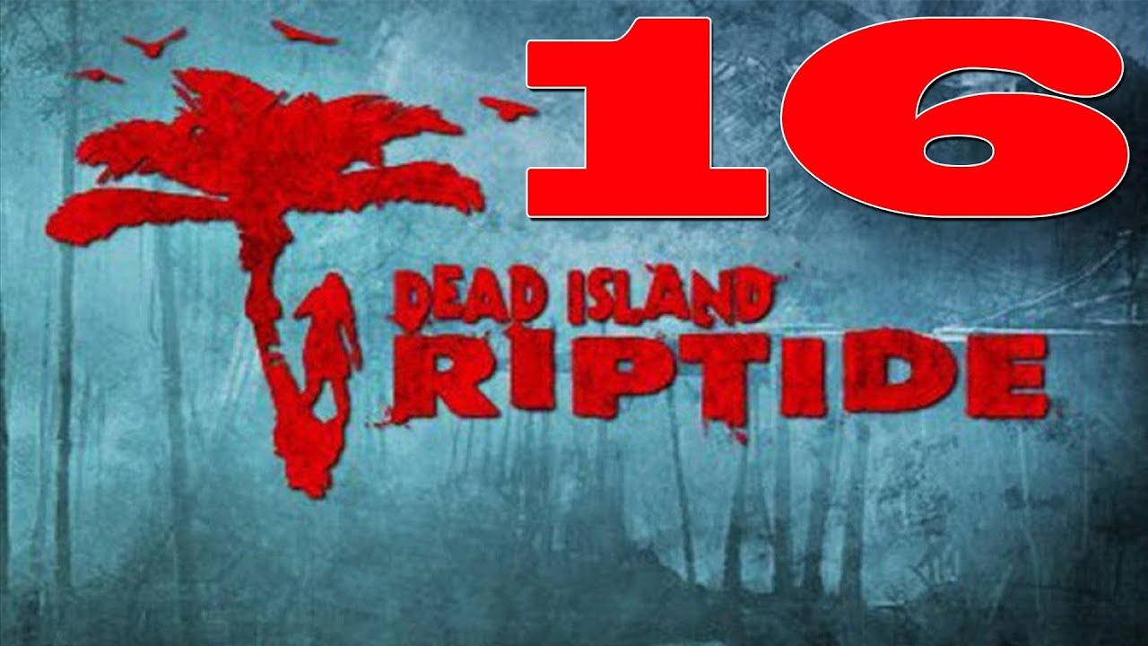 Dead Island Riptide Walkthrough Part  No Commentary