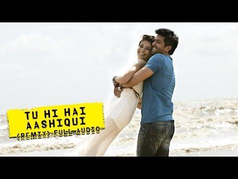 Tu Hi Hai Aashiqui (Remix) - Full Audio...