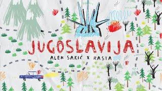 ALEN SAKIĆ x RASTA - JUGOSLAVIJA (OFFICIAL VIDEO)