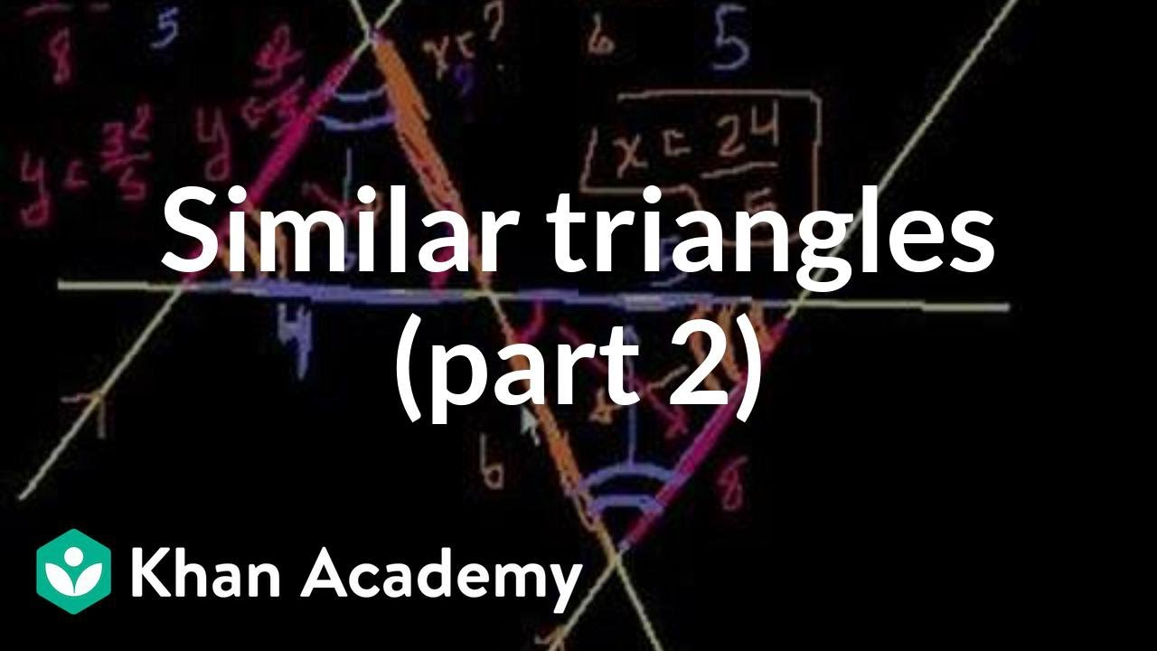 Similar triangles (part 2) | Similarity | Geometry | Khan Academy