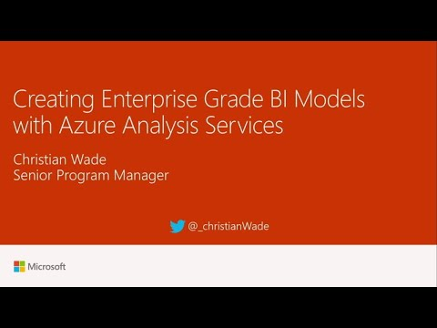 Creating enterprise grade BI models with Azure Analysis Services - BRK3360