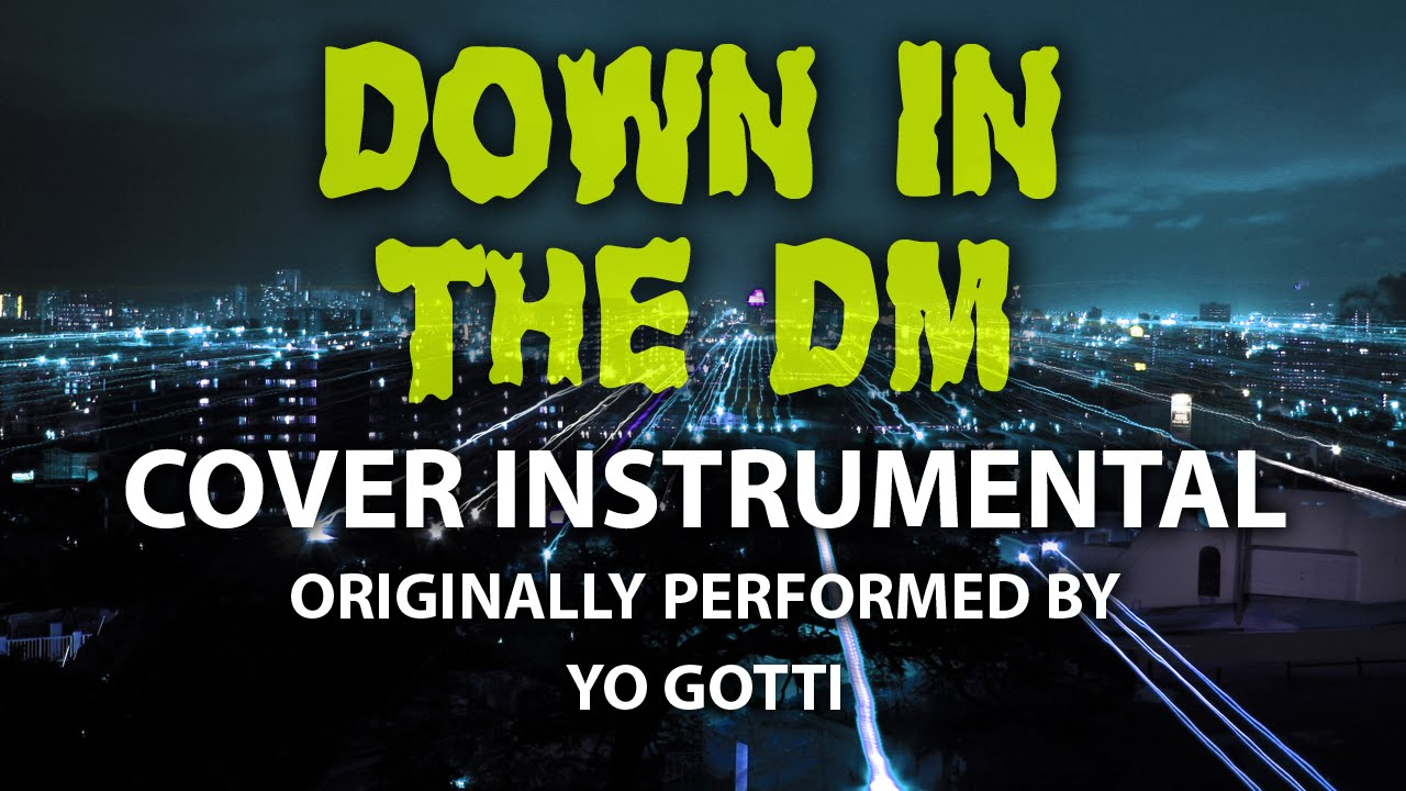 Down in the dm (cover instrumental) [in the style of yo gotti.
