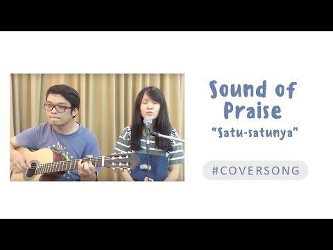 Satu-satunya  - Sound Of Praise (SOP) Cover by Chocoustic