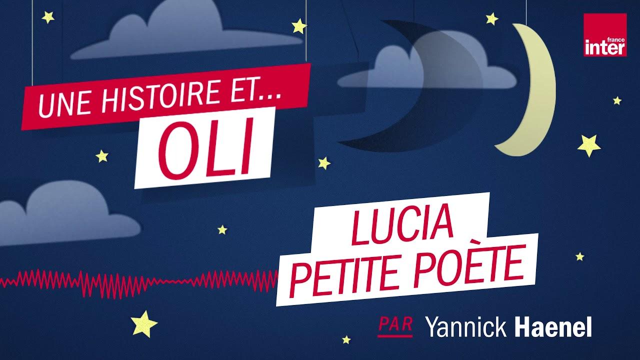 """""""Lucia Petite Poète"""" – Une histoire du soir inventée par Yannick Haenel"""