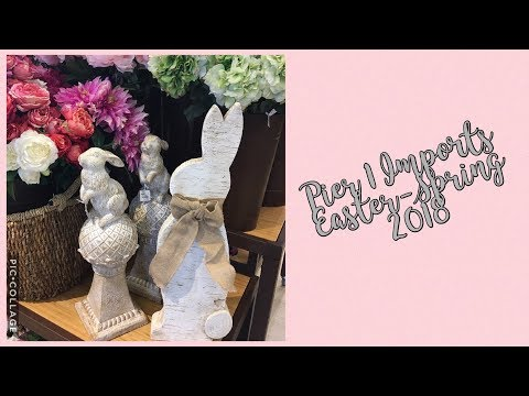 Pier 1 Imports ~ Easter and Spring ~ 2018