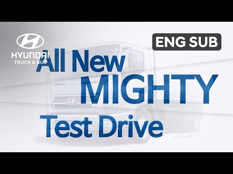 Hyundai All New MIGHTY Story Test Drive