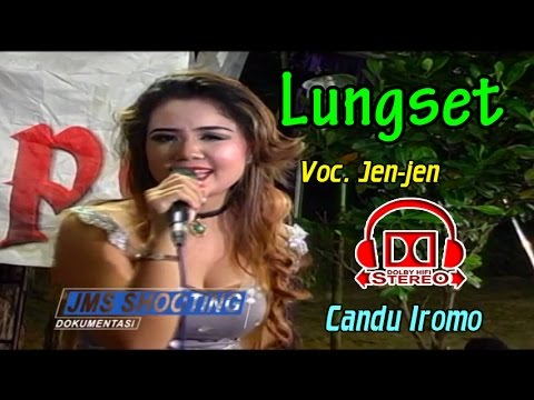 LUNGSET voc  Jen Jen CS  CANDU IROMO susu kiwo FULL STEREO