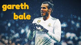 Gareth bale ●world class skills ,goals,runs,and nutmegs●2018/19