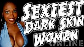 Top 10 Sexy Dark Skin Dark Skin darksin Women on the Internet.