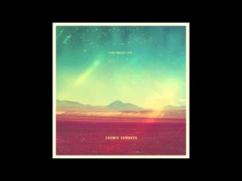 Download Cosmic Cowboys - If You Leave Tonight feat. Lazarusman