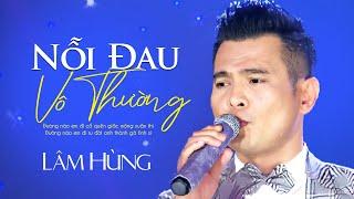 Lâm Hùng - NỖI ĐAU VÔ THƯỜNG [Đêm hội ngộ 6 - XUÂN YÊU THƯƠNG] (Full HD)
