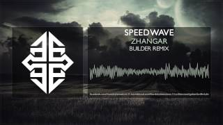 Speedwave - Zhangar (Builder Remix) [HQ Original] #tbt [2006]
