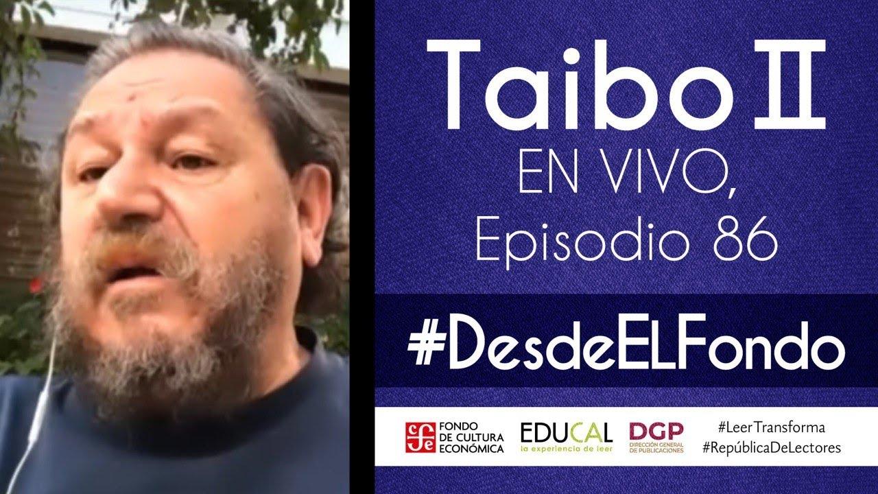 Taibo II Desde El Fondo 86 #EnVivo