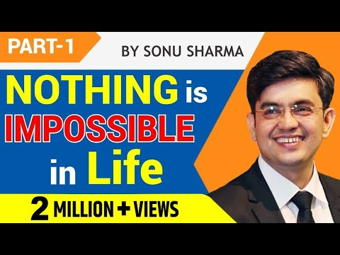 BEST HINDI MOTIVATIONAL SPEECH #NOTHING IMPOSSIBLE# SONU SHARMA # LIFE TRANSFORMATION # PART 1