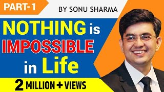 BEST HINDI MOTIVATIONAL SPEECH #NOTHING IMPOSSIBLE# MR SONU SHARMA # LIFE TRANSFORMATION # PART 1