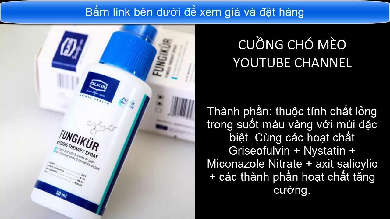 Thuốc Xịt Alkin Fungikur Trị Nấm Da Vảy Gàu Cho Chó Mèo