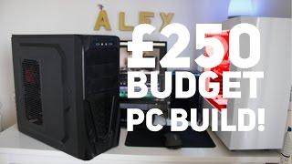 250 Budget PC Build