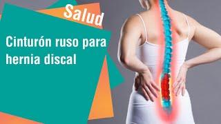 El cinturón ruso, un remedio para la hernia discal