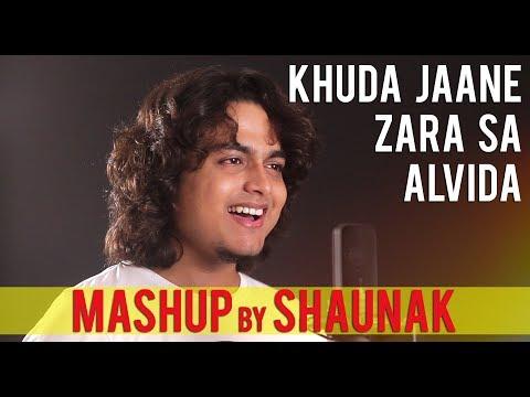 Khuda Jaane | Zara Sa | Alvida | Emraan Hashmi | KK | A Mashup By Shaunak