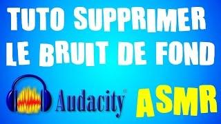 ★Tuto Audacity★ [ASMR] Supprimer le bruit de fond en - de 3 minutes !